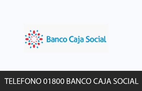 Teléfono de Servicio al cliente Banco Caja Social